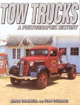 Tow Trucks A Photographic History  2004 9780873495820 Front Cover