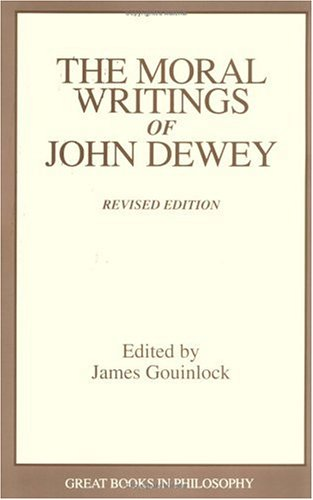 Moral Writings of John Dewey   1994 9780879758820 Front Cover