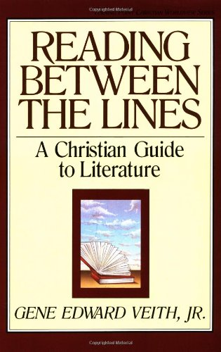 Reading Between the Lines A Christian Guide to Literature  1990 edition cover