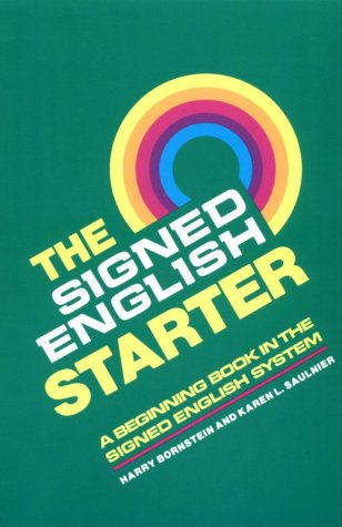 Signed English Starter, Grades Preschool-6  Teachers Edition, Instructors Manual, etc.  9780913580820 Front Cover