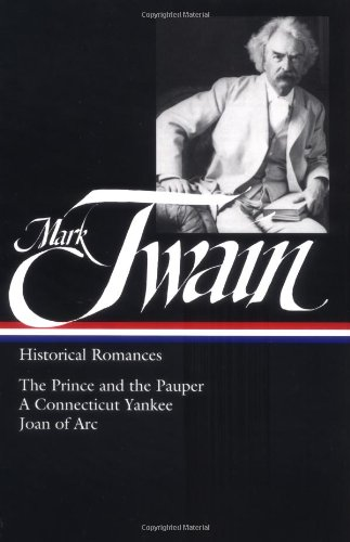 Mark Twain - Historical Romances The Prince and the Pauper - A Connecticut Yankee - Joan of Arc N/A edition cover