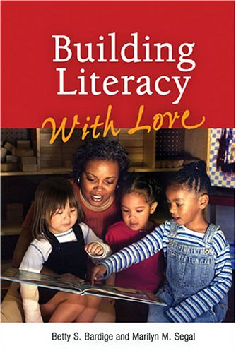 Building Literacy with Love A Guide for Teachers and Caregivers of Children Birth Through Age 5  2005 edition cover