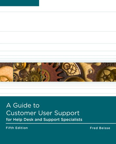 Guide to Computer User Support for Help Desk and Support Specialists  5th 2013 edition cover