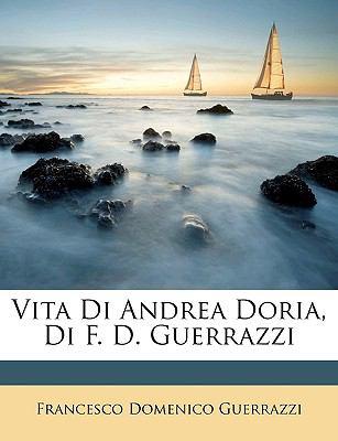 Vita Di Andrea Doria, Di F D Guerrazzi N/A edition cover