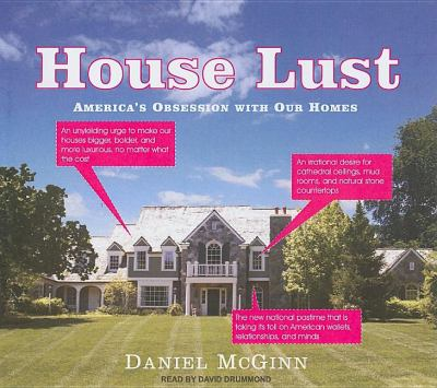 House Lust: America's Obsession With Our Homes, Library Edition  2008 9781400135820 Front Cover
