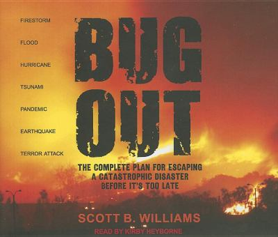 Bug Out: The Complete Plan for Escaping a Catastrophic Disaster Before It's Too Late  2011 edition cover