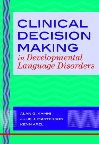 Clinical Decision Making in Developmental Language Disorders   2007 edition cover