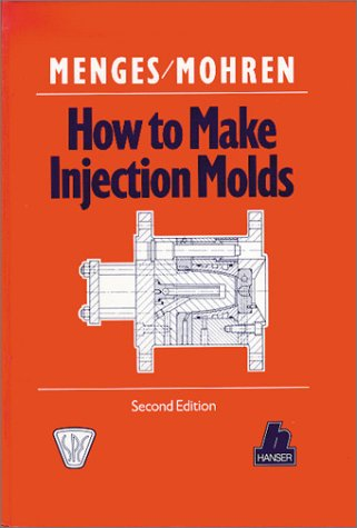 How to Make Injection Molds  3rd 2001 (Revised) 9781569902820 Front Cover