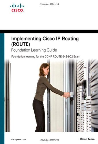 Implementing Cisco IP Routing (Route) Foundation Learning for the CCNP ROUTE 642-902 Exam  2010 edition cover
