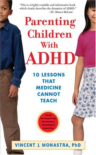 Parenting Children with ADHD 10 Lessons That Medicine Cannot Teach  2005 edition cover