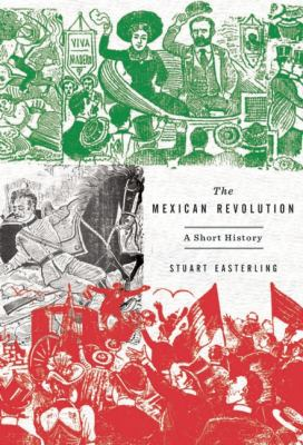 Mexican Revolution A Short History, 1910-1920  2012 edition cover