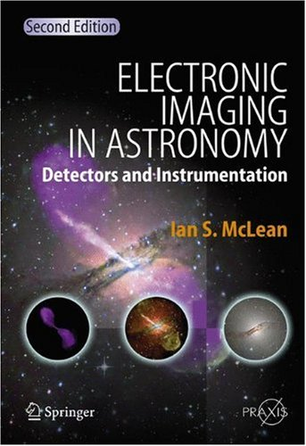 Electronic Imaging in Astronomy Detectors and Instrumentation 2nd 2008 edition cover