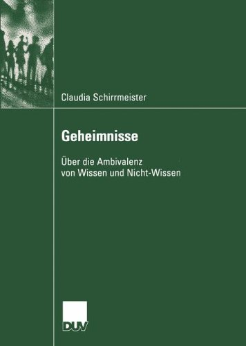 Geheimnisse: Über Die Ambivalenz Von Wissen Und Nicht-wissen  2004 9783824445820 Front Cover