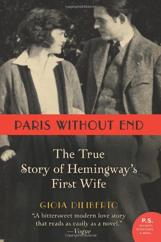 Paris Without End The True Story of Hemingway's First Wife  2011 9780062108821 Front Cover