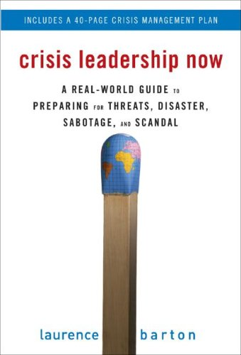 Crisis Leadership Now A Real-World Guide to Preparing for Threats, Disaster, Sabotage, and Scandal  2008 edition cover