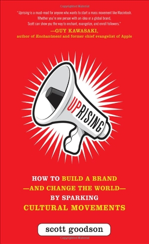 Uprising How to Build a Brand - And Change the World - By Sparking Cultural Movements  2012 edition cover