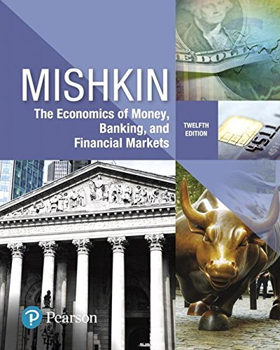 Economics of Money, Banking and Financial Markets:   2018 9780134733821 Front Cover