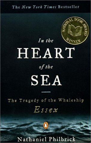 In the Heart of the Sea The Tragedy of the Whaleship Essex  2000 (Reprint) 9780141001821 Front Cover