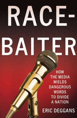 Race-Baiter How the Media Wields Dangerous Words to Divide a Nation  2012 edition cover