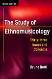 Study of Ethnomusicology Thirty-Three Discussions  2015 9780252080821 Front Cover