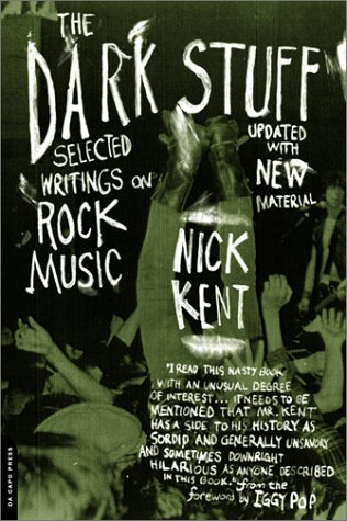 Dark Stuff Selected Writings on Rock Music 2nd 2002 (Revised) edition cover