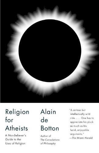Religion for Atheists A Non-Believer's Guide to the Uses of Religion N/A edition cover