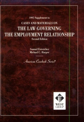 Cases and Materials on the Law Governing the Employment Relationship : 1995 Supplement 1st 9780314054821 Front Cover