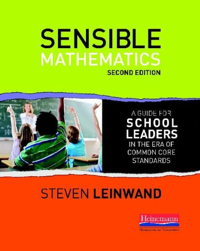 Sensible Mathematics A Guide for School Leaders in the Era of Common Core State Standards 2nd 2012 edition cover