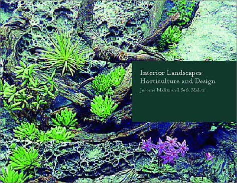 Interior Landscapes Horticulture and Design  2002 9780393730821 Front Cover