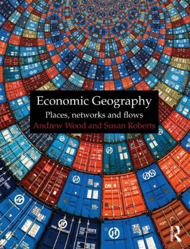 Economic Geography Places, Networks and Flows  2011 edition cover