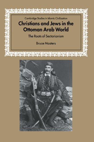 Christians and Jews in the Ottoman Arab World The Roots of Sectarianism  2004 edition cover