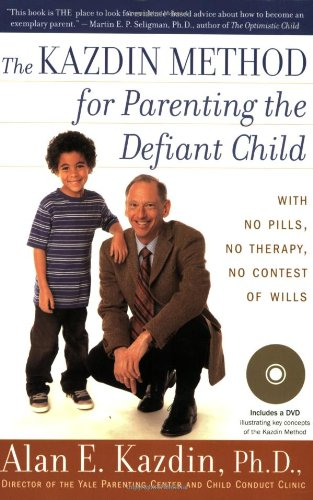 Kazdin Method for Parenting the Defiant Child With No Pills, No Therapy, No Contest of Wills  2007 9780547085821 Front Cover