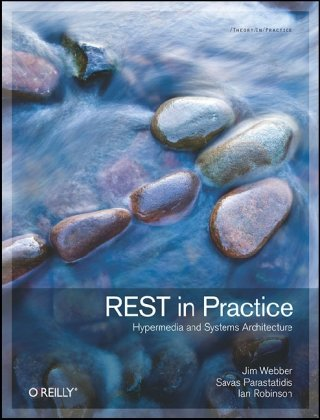REST in Practice Hypermedia and Systems Architecture  2010 edition cover