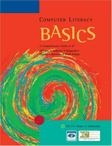 Computer Literacy A Comprehensive Guide to IC3 2nd 2006 (Revised) 9780619243821 Front Cover