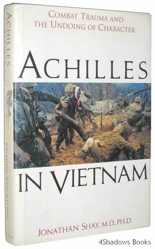 Achilles in Vietnam Traumatic Stress and the Undoing of Character  1994 edition cover