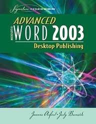 Advanced Microsoft Word 2003 : Desktop Publishing 1st 2005 9780763821821 Front Cover