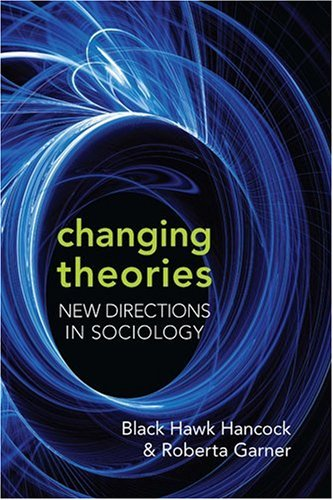 Changing Theories New Directions in Sociology  2009 edition cover
