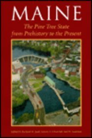 Maine : The Pine Tree State from Prehistory to the Present 1st 1995 9780891010821 Front Cover