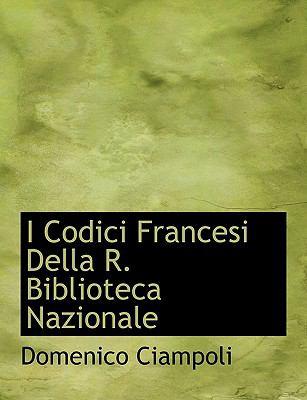 I Codici Francesi Della R Biblioteca Nazionale  N/A 9781115021821 Front Cover