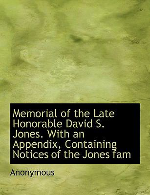 Memorial of the Late Honorable David S Jones with an Appendix, Containing Notices of the Jones Fam N/A 9781115331821 Front Cover