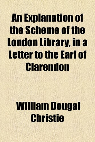 Explanation of the Scheme of the London Library, in a Letter to the Earl of Clarendon  2010 edition cover
