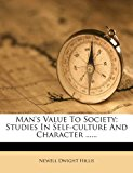 Man's Value to Society: Studies in Self-Culture and Character ......  0 edition cover