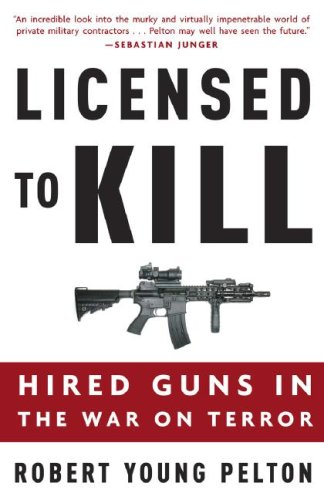 Licensed to Kill Hired Guns in the War on Terror  2007 edition cover