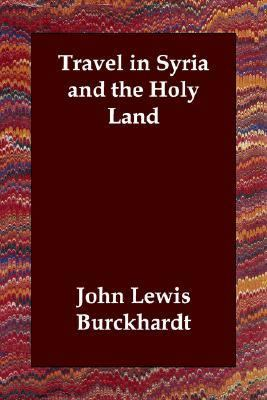 Travel in Syria and the Holy Land   2006 9781406800821 Front Cover