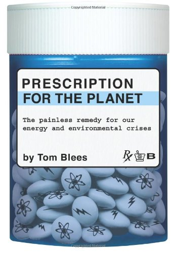 Prescription for the Planet The Painless Remedy for Our Energy and Environmental Crises  2008 9781419655821 Front Cover