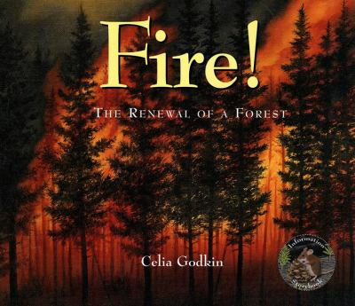 Fire! The Renewal of a Forest  2006 9781554550821 Front Cover