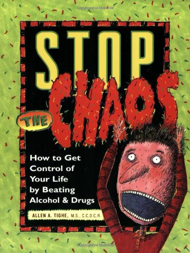 Stop the Chaos How to Get Control of Your Life by Beating Alcohol and Drugs  1998 (Workbook) edition cover