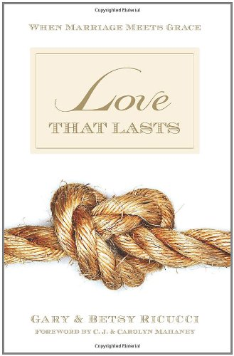 Love That Lasts When Marriage Meets Grace  2006 edition cover