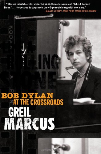 Like a Rolling Stone Bob Dylan at the Crossroads  2006 edition cover