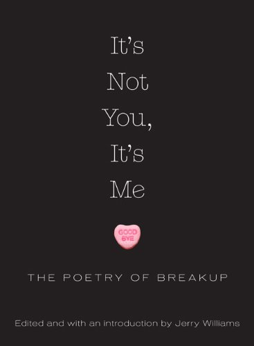 It's Not You, It's Me The Poetry of Breakup  2010 9781590202821 Front Cover